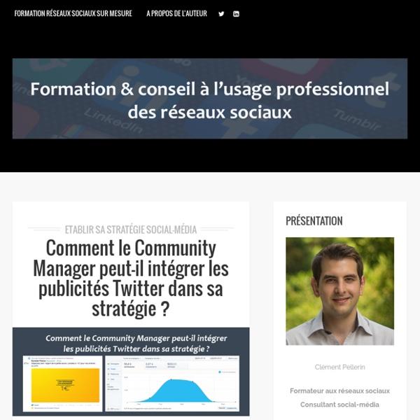 Comment le Community Manager peut-il intégrer les publicités Twitter dans sa stratégie ? - Clément Pellerin - Community Manager Freelance & Formateur réseaux sociaux