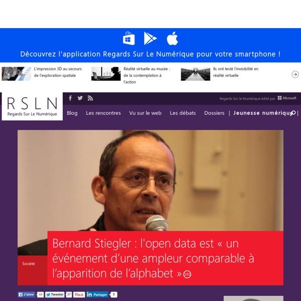REGARDS SUR LE NUMERIQUE: Blog - Bernard Stiegler : l'open data est « un événement d'une ampleur comparable à l'apparition de l'alphabet » RSLNmag est édité par Microsoft et se consacre à l'analyse et au décryptage du monde numérique..