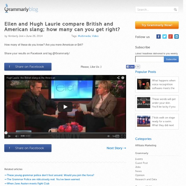 » Ellen and Hugh Laurie compare British and American slang; how many can you get right?