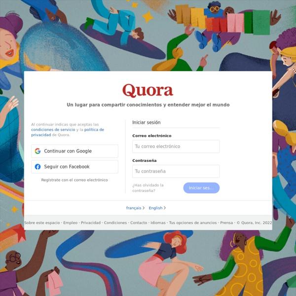 Quora - Un lugar para compartir conocimiento y entender mejor el mundo.