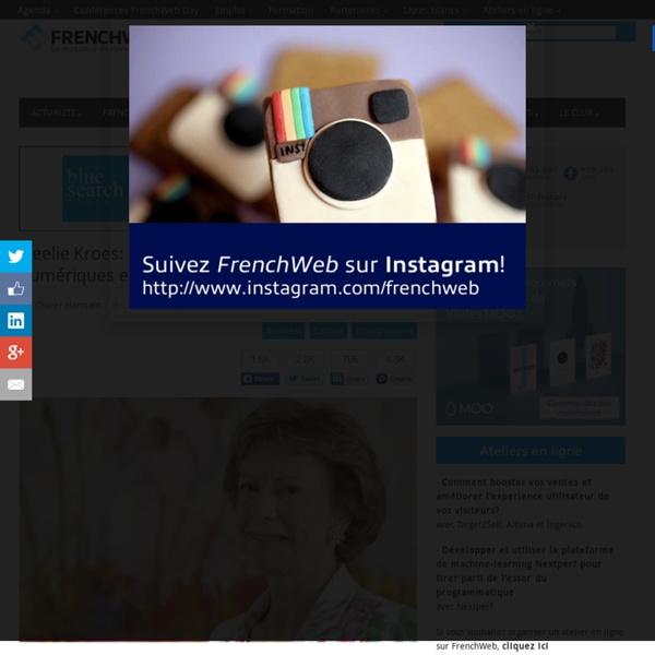 Neelie Kroes: «L'absence de compétences numériques est une nouvelle forme d'illettrisme»