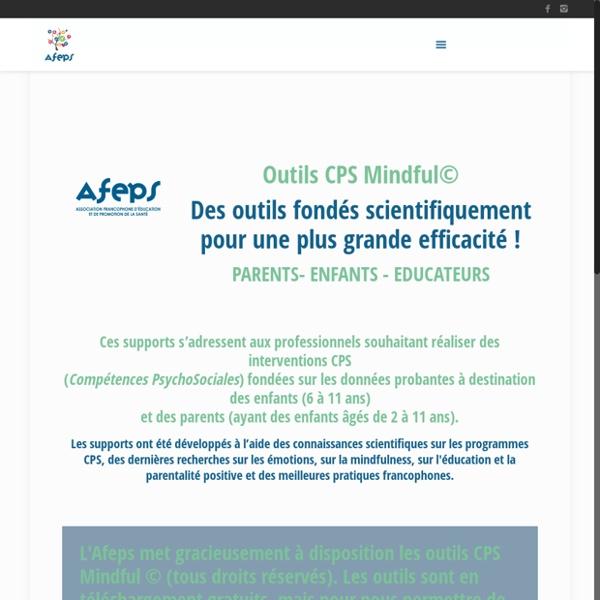 Outils CPS (compétences psychosociales) Mindful©. Parents & Enfants (Association Francophone d'Education et de Promotion de la Santé)