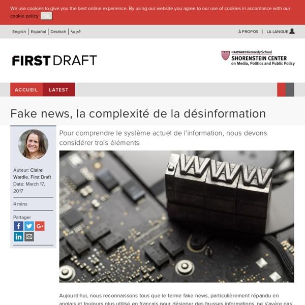 Fake news, la complexité de la désinformation - First Draft News FR