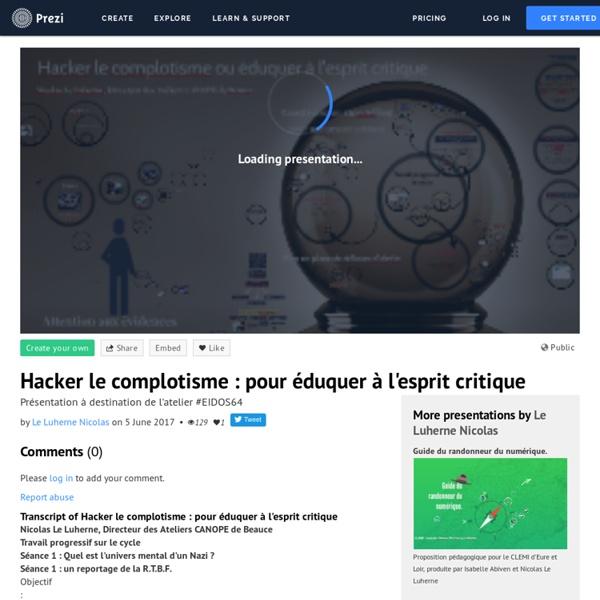 Hacker le complotisme : pour éduquer à l'esprit critique by Le Luherne Nicolas on Prezi