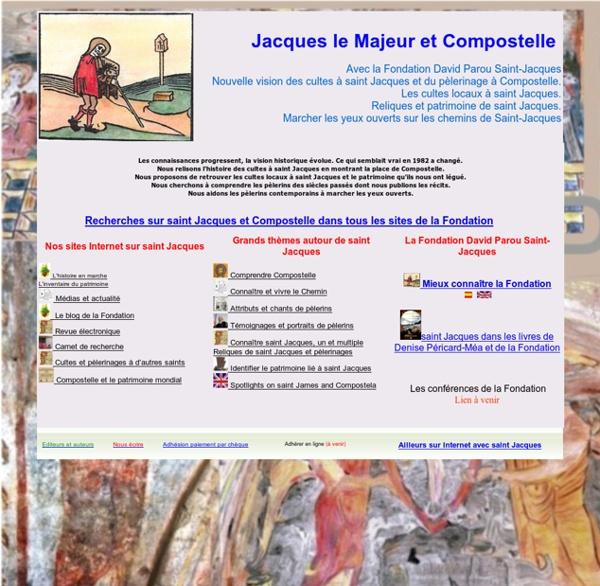 Saint Jacques et Compostelle, p?lerinages, mythes, r?ves, histoire et patrimoin