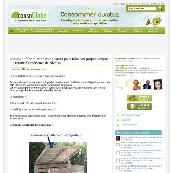 comment fabriquer un composteur pour faire son propre compost le retour d exp rience de. Black Bedroom Furniture Sets. Home Design Ideas