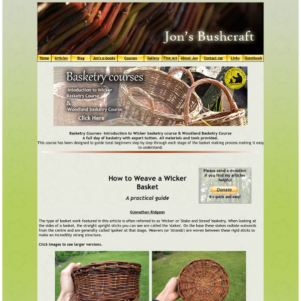 Weaving a wicker basket; the most comprehensive basket tutorial on the internet- jonsbushcraft.com