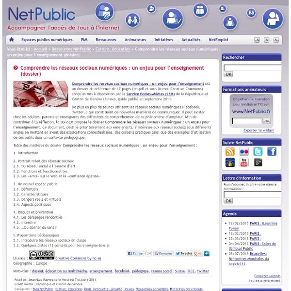Comprendre les réseaux sociaux numériques : un enjeu pour l'enseignement (dossier)