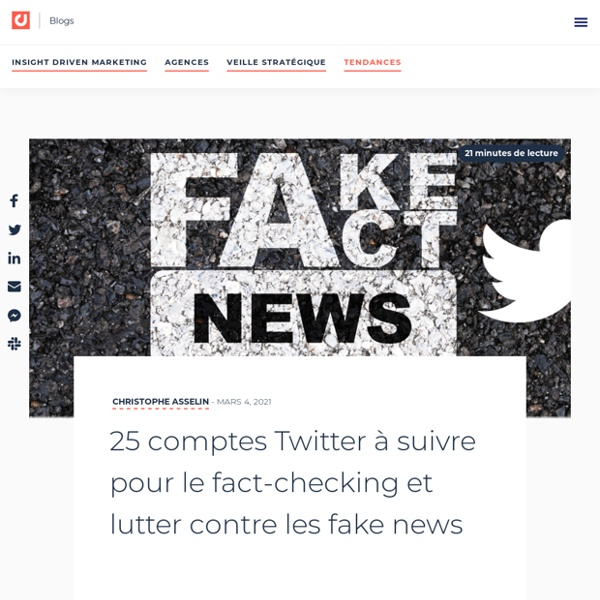 FACT CHECKING, FAKENEWS : 25 COMPTES TWITTER INCONTOURNABLES pour le fact-checking et lutter contre les fake news