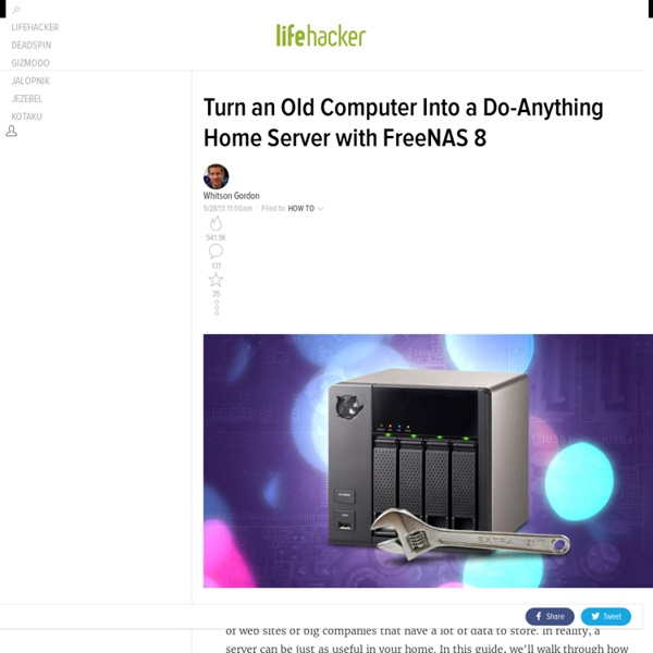 Turn an Old Computer Into a Do-Anything Home Server with FreeNAS 8