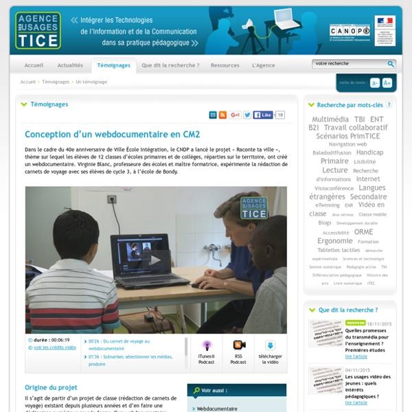 L'Agence nationale des Usages des TICE - Conception d'un webdocumentaire en CM2