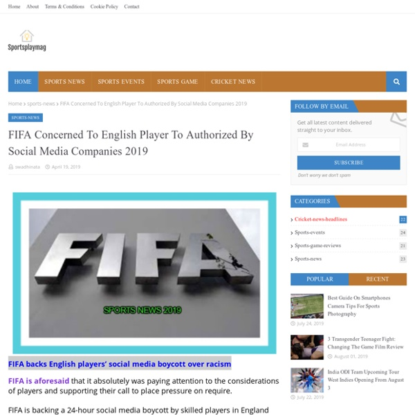 FIFA Concerned To English Player To Authorized By Social Media Companies 2019