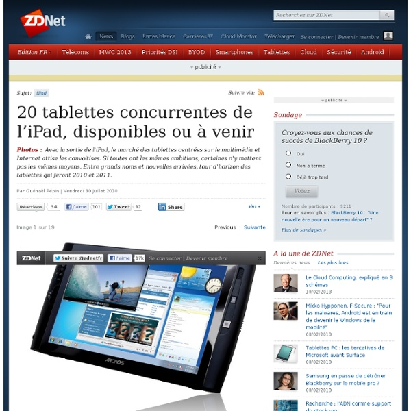 Galerie d'images : 20 tablettes concurrentes de l'iPad, disponibles ou à venir - ZDNet.fr