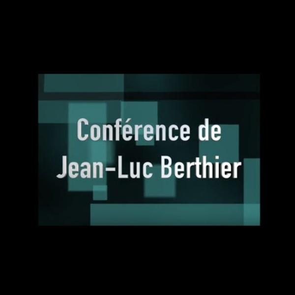 Conférence Jean Luc berthier
