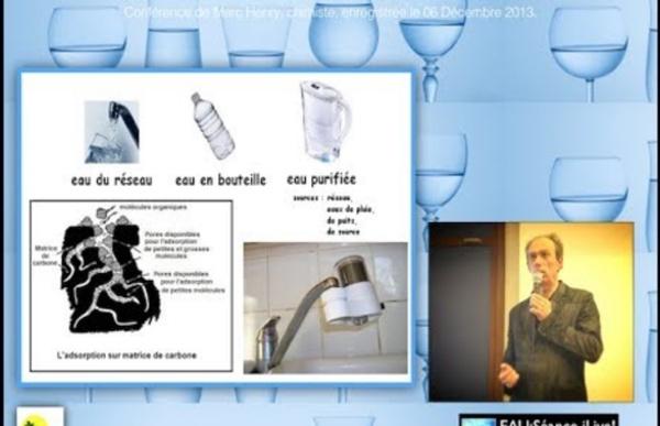"""AUDIO&DIAPO - Conférence """"Quelle eau boire?"""" par Marc Henry,chimiste. Déc 2013."""