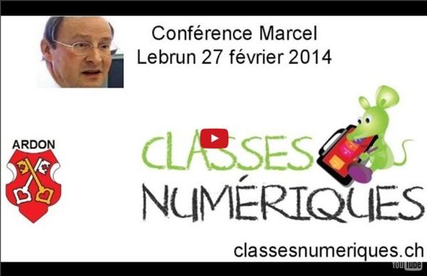Conférence Marcel Lebrun février 2014 ClassesNumeriques.ch