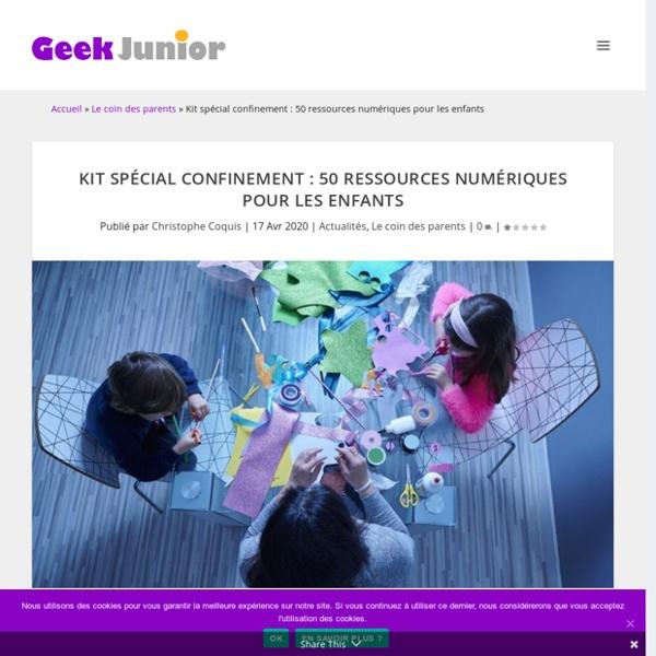 Kit spécial confinement : 50 ressources numériques pour les enfants