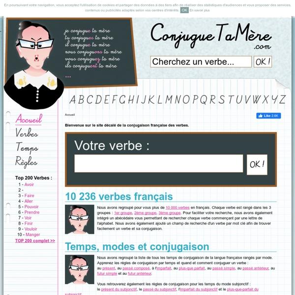 Conjugaison des verbes en français - CONJUGUE TA MERE !