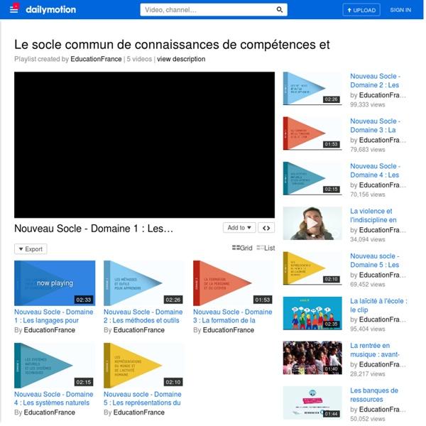 Videos Dailymotion - Le socle commun de connaissances de compétences et de culture