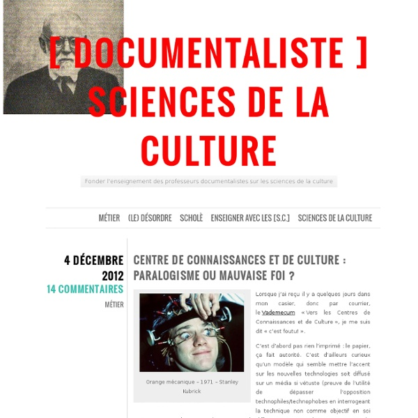 Centre de connaissances et de culture : paralogisme ou mauvaise foi ? « [ DOCUMENTALISTE ] sciences de la culture