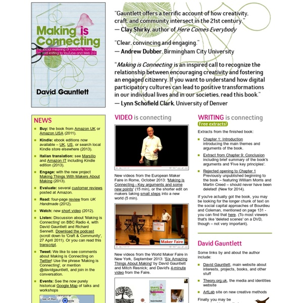 David Gauntlett: Making is Connecting: The social meaning of creativity, from DIY and knitting to YouTube and Web 2.0, book published by Polity, 2011