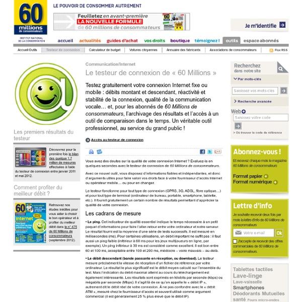 Testeur de connexion / Outils - Le site du magazine 60 millions de Consommateurs