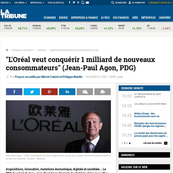 """""""L'Oréal veut conquérir 1 milliard de nouveaux consommateurs"""" (Jean-Paul Agon, PDG)"""