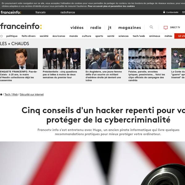 Cinq conseils d'un hacker repenti pour vous protéger de la cybercriminalité