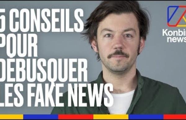 5 conseils pour débusquer les fake news