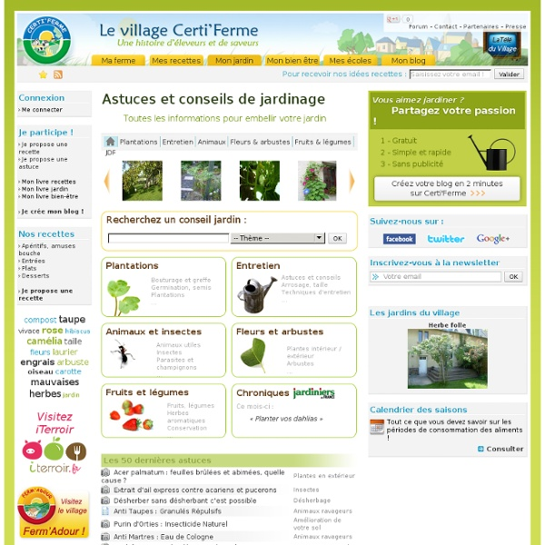 Les conseils dentretien du jardin et astuces de jardinage du Village Certi'Ferme