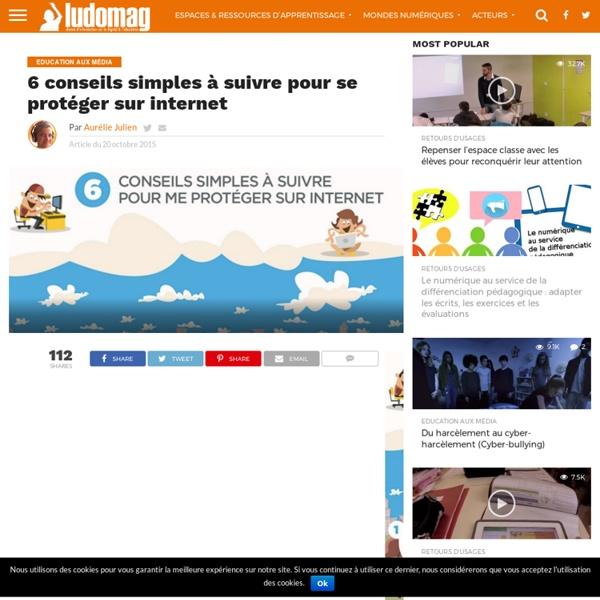 6 conseils simples à suivre pour se protéger sur internet – Ludovia Magazine