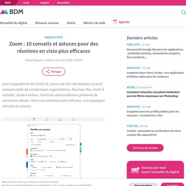 Zoom : 10 conseils et astuces pour des réunions en visio plus efficaces