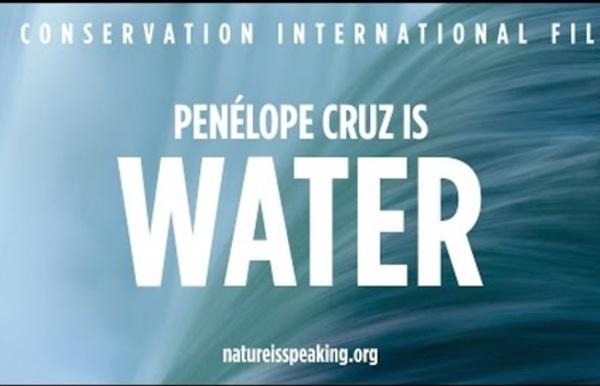 Nature Is Speaking – Penélope Cruz is Water