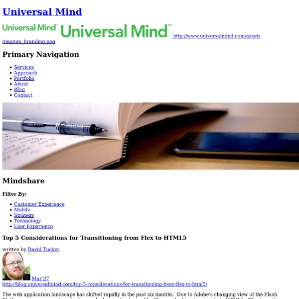 Top 5 Considerations for Transitioning from Flex to HTML5 - Mindshare - Universal Mind