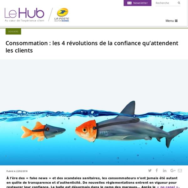 Consommation : les 4 révolutions de la confiance qu'attendent les clients