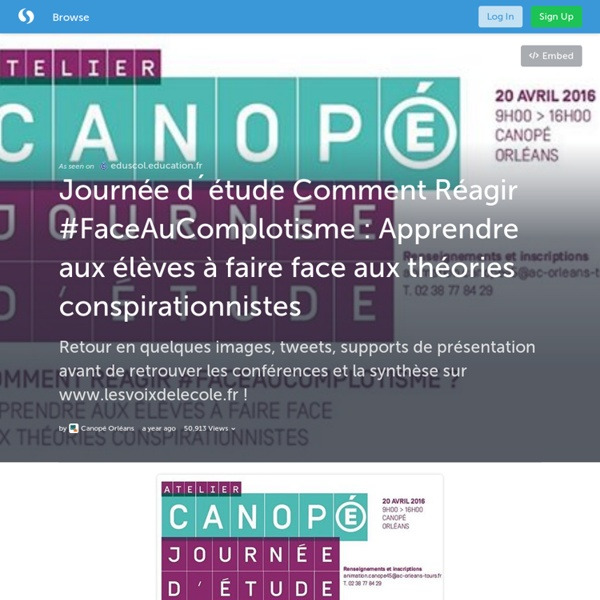 """Journée d´étude """"Comment Réagir #FaceAuComplisme"""" : Apprendre aux élèves à faire face aux théories conspirationnistes (with images, tweets) · Canope_45"""