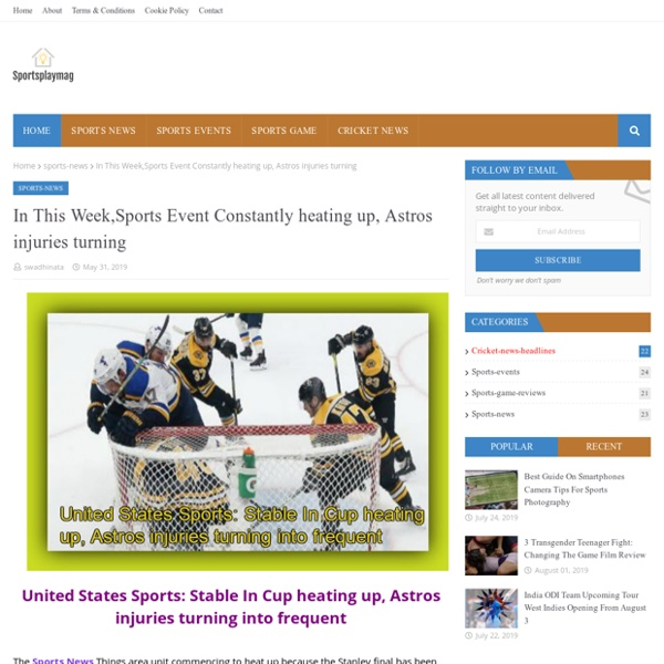 In This Week,Sports Event Constantly heating up, Astros injuries turning