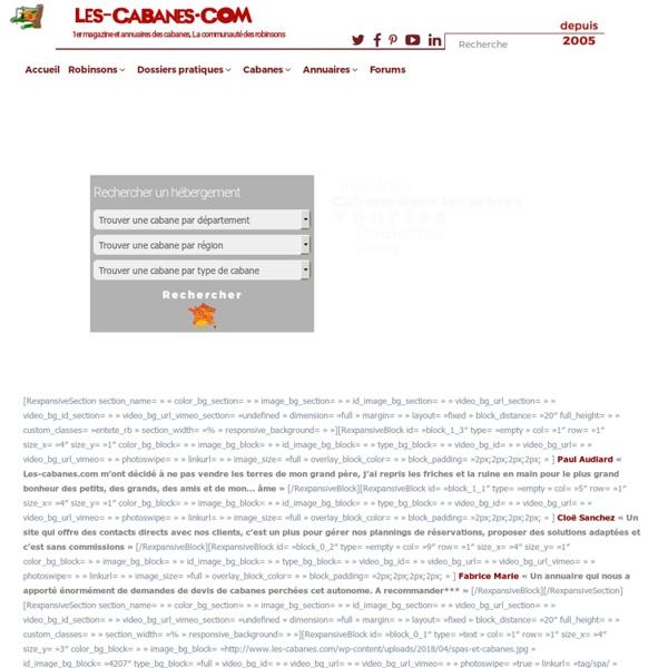 Les-cabanes: Le webmagazine cabane, construction, location cabanes dans les arbres,autonomie,annonces,forum et reportages...