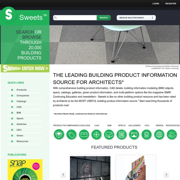 Building Materials Information, Manufacturers, CAD, BIM, Specs, Catalogs – Sweets – Product information for design and construction professionals.