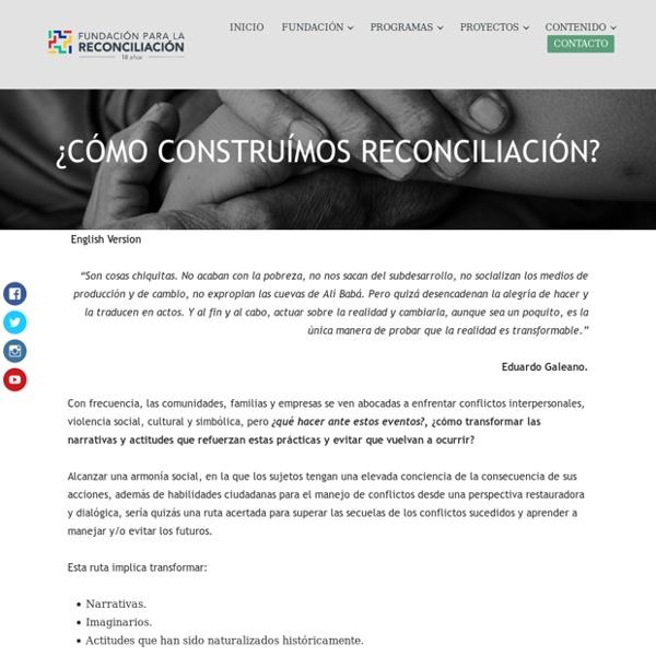 ¿CÓMO CONSTRUÍMOS RECONCILIACIÓN? – Fundación para la Reconciliación