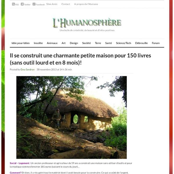 Il se construit une charmante petite maison pour 150 € (sans outil et en 8 mois)!