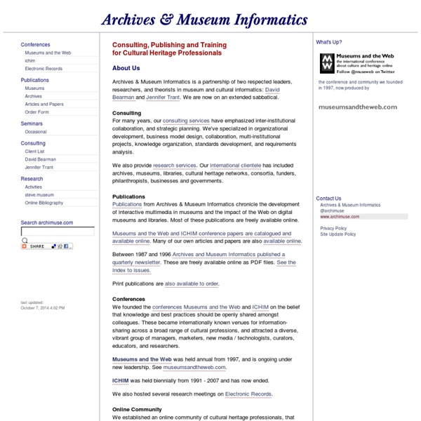 Archives & Museum Informatics: Consulting, Publishing and Training for Cultural Heritage Professionals