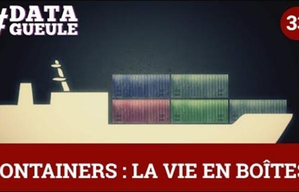 Containers : la vie en boîtes #DATAGUEULE 33