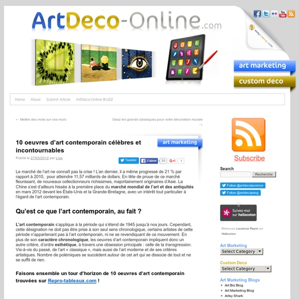 10 oeuvres d'art contemporain célèbres et incontournables « Art Marketing « ArtDeco-online.com
