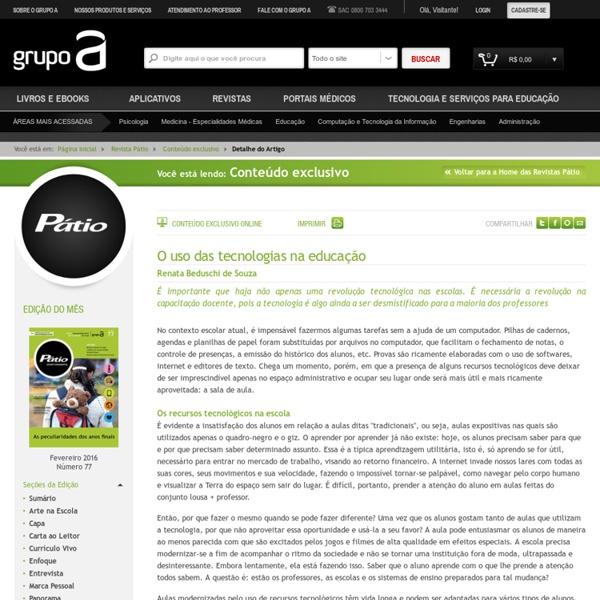 Grupo A » Revista Pátio » Conteúdo exclusivo » O uso das tecnologias na educação