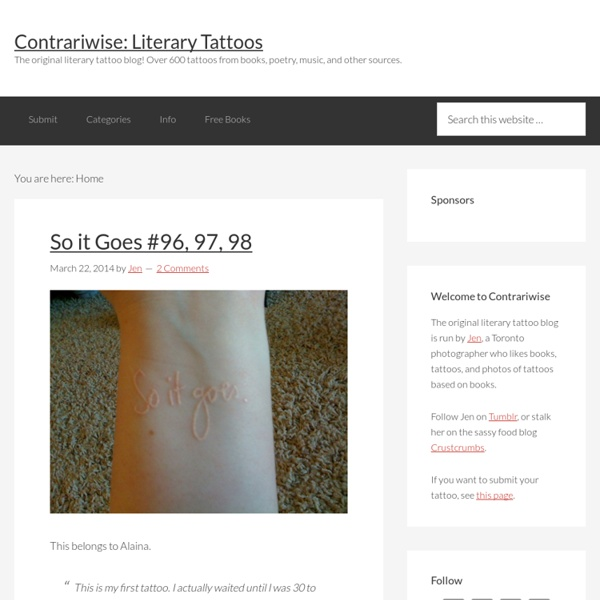 The original literary tattoo blog! Over 600 tattoos from books, poetry, music, and other sources.