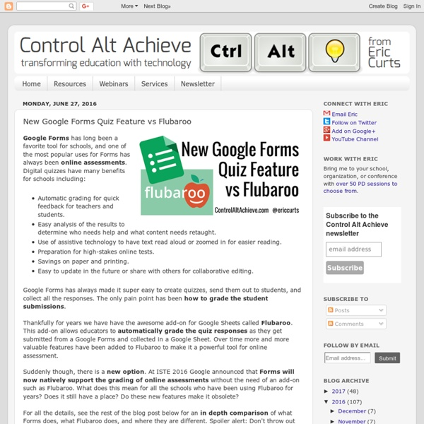 Control Alt Achieve: New Google Forms Quiz Feature vs Flubaroo
