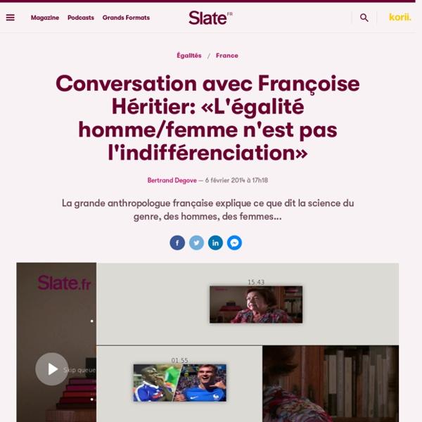 Conversation avec Françoise Héritier: «L'égalité homme/femme n'est pas l'indifférenciation»