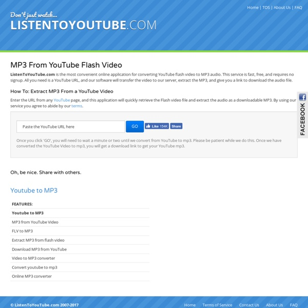 Convert YouTube to MP3, Get MP3 from YouTube video, FLV to MP3, extract audio from YouTube, YouTube MP3 - ListenToYouTube.com