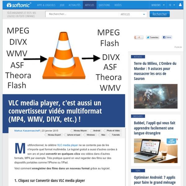 VLC media player, c'est aussi un convertisseur vidéo multiformat (MP4, WMV, DIVX, etc.) !